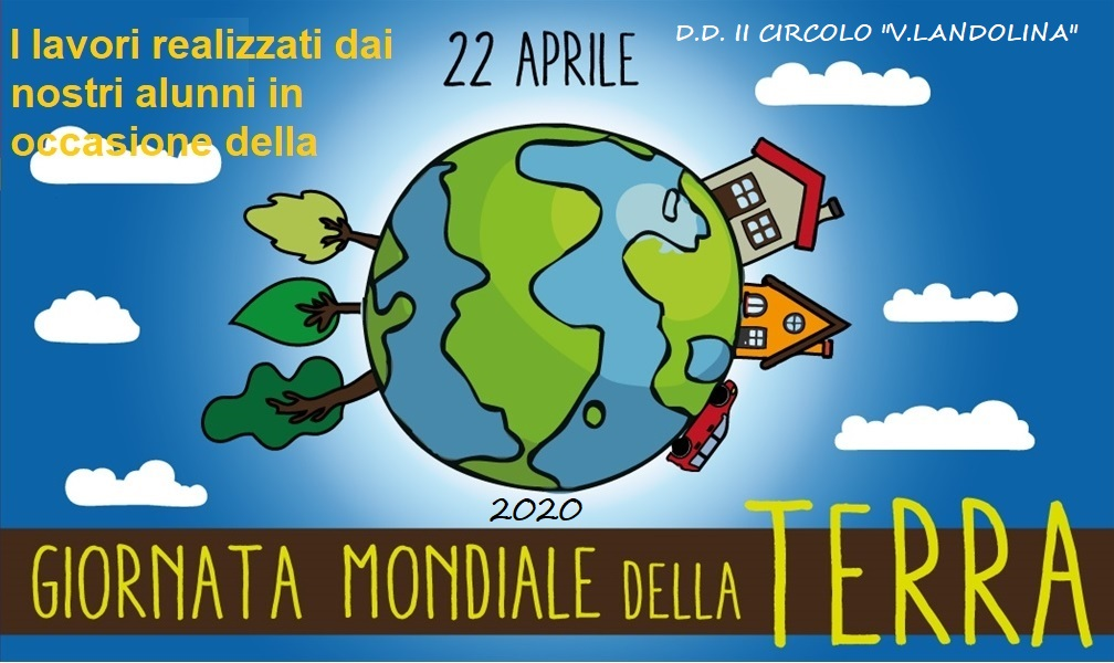 EARTH DAY 2020: LA GIORNATA MONDIALE DELLA TERRA – 22 APRILE