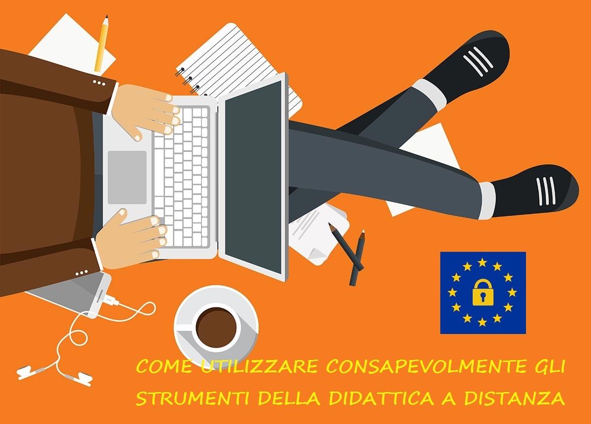 La scuola online e le regole per un uso corretto, sicuro e consapevole degli strumenti informatici in uso per l'attuazione della didattica a distanza, ai tempi di COVID19